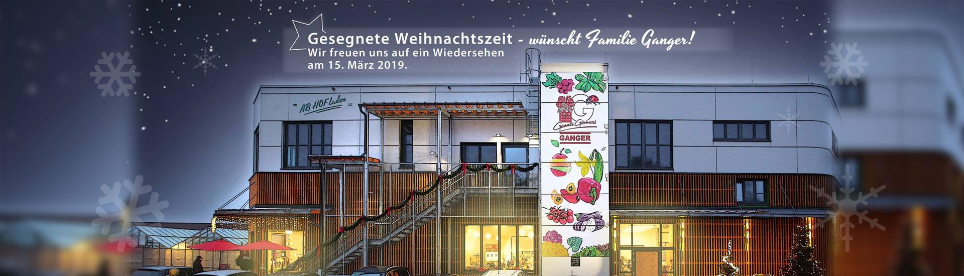 Gesegnete Weihnachtszeit wünscht Familie Ganger!