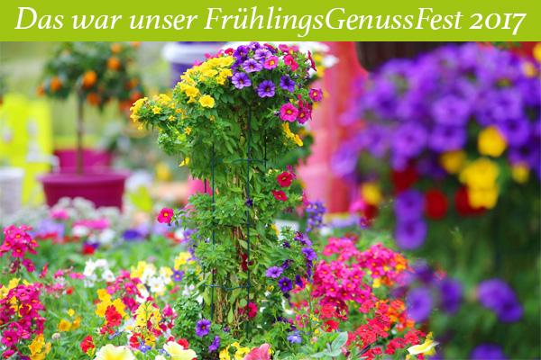 Gärtnerei Ganger | Das war unser FrühlingsGenussFest 2017
